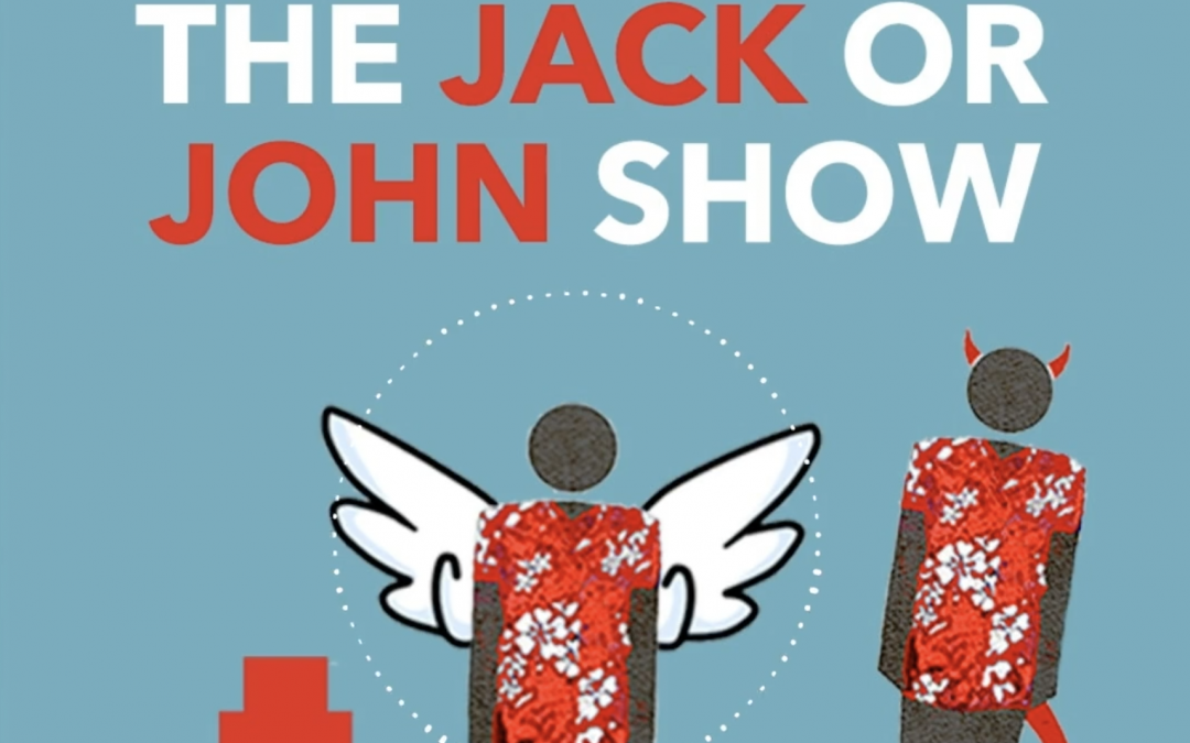 The Jack or John Show – Oh Say Can You See Us Now?