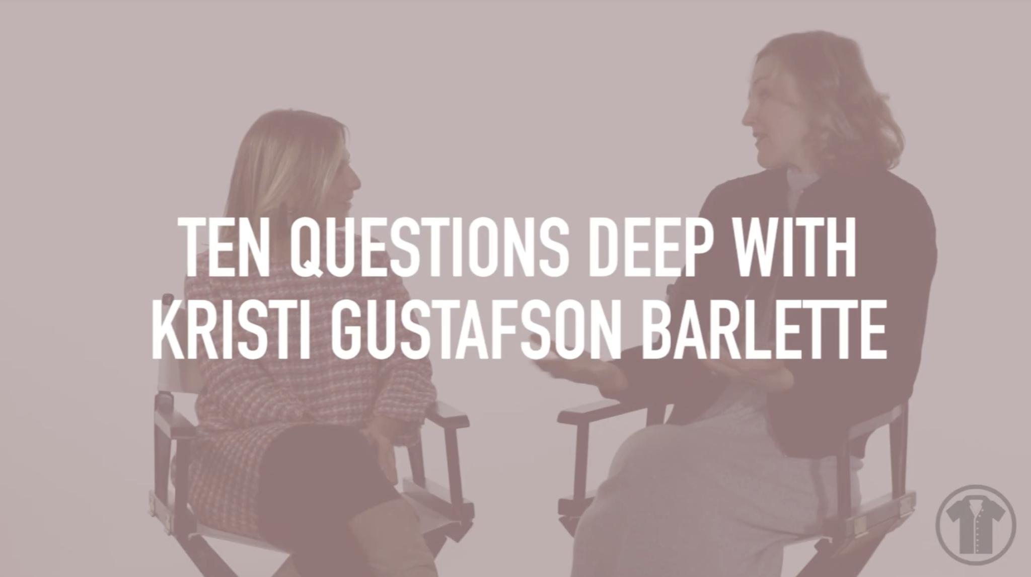Ten Questions Deep with Kristi Gustafson Barlette