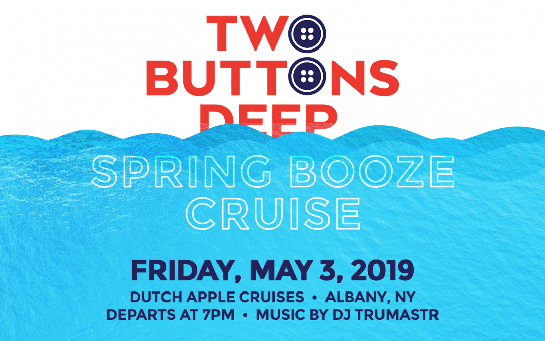 It's Time to Go All Buttons Deep on 2BD's Spring Booze Cruise